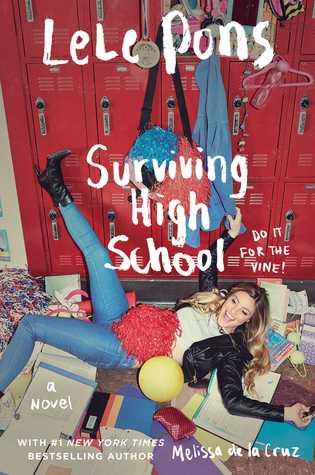 Surviving High School: A Novel by Lele Pons, Melissa de la Cruz